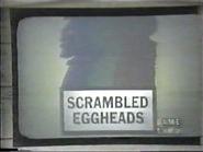Scrambled Eggheads