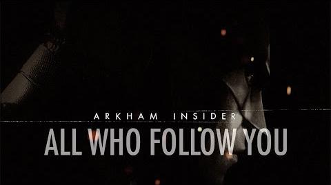 Arkham Insider 1 – 'All Who Follow You' Breakdown