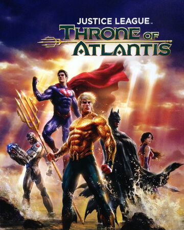 Justice League: Throne of Atlantis | Batpedia | Fandom