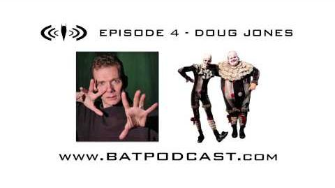 The BatPodcast Episode 4- Doug Jones