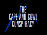 The Cape & Cowl Conspiracy