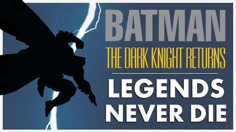 THE DARK KNIGHT RETURNS - Legends Never Die