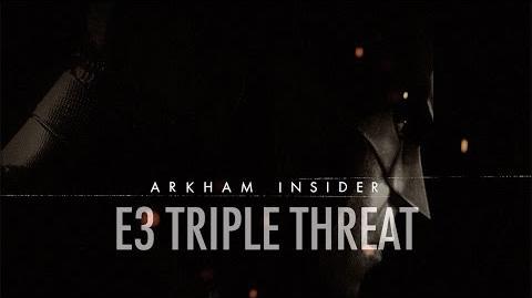 Official Batman Arkham Insider 6 - E3 Triple Threat