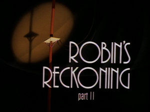 Robin's Reckoning Part II