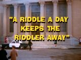 A Riddle A Day Keeps The Riddler Away