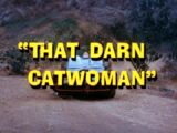 That Darn Catwoman