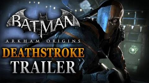 Batman Arkham Origins - Deathstroke Gameplay Trailer