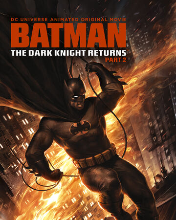 Batman: The Dark Knight Returns Parte 2 | Batpedia | Fandom
