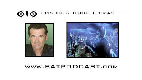 The BatPodcast- Episode 6- Bruce Thomas