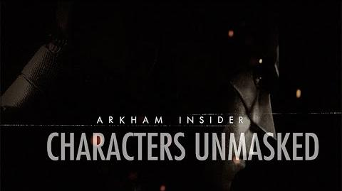 Official Batman Arkham Insider 3 - 'Characters Unmasked'