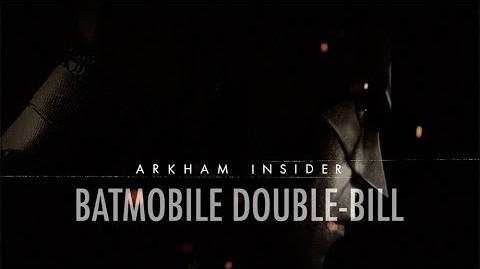 Official Batman Arkham Insider 4 – 'Batmobile Double-Bill'