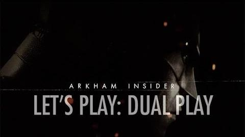 Official Batman Arkham Insider 2 – 'Let's Play Dual Play'