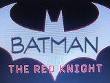 Batman: The Red Knight