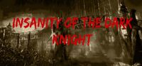 Insanity of the Dark Knight