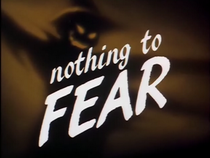 Nothing To Fear-Title Cardbmfanonwiki