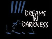 Dreams in Darkness Title Card
