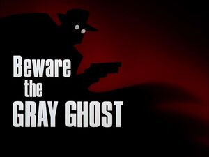 Beware the Gray Ghost Title Card