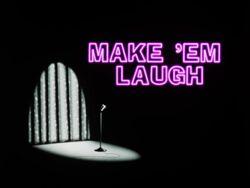 Make Em Laugh Title Card