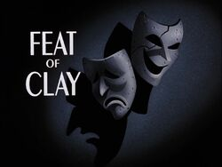 Feat of Clay Part I Title Card