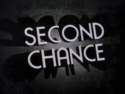 Second Chance Title Card