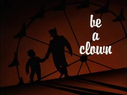 Be a Clown Title Card