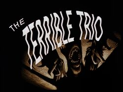 The Terrible Trio Title Card