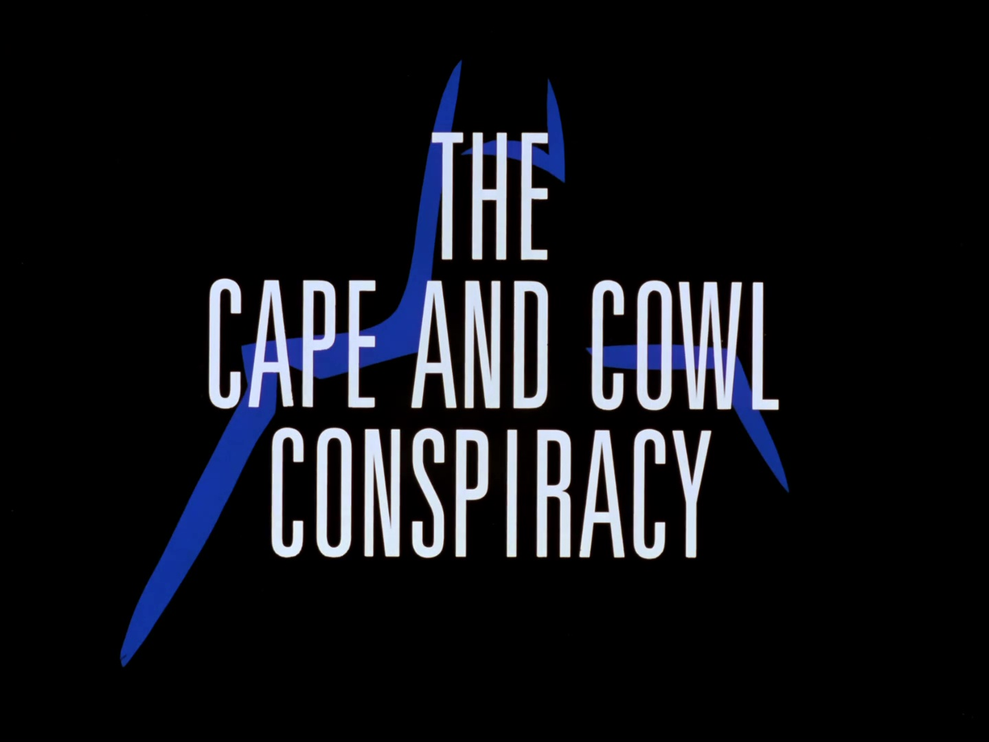 File:The Cape and Cowl Conspiracy Title Card.jpg