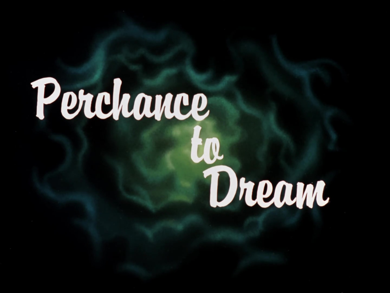 File:Perchance to Dream Title Card.jpg