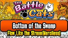 Flows Like the Stream (Merciless) - Bottom of the Swamp, NO UBERS (Battle Cats)