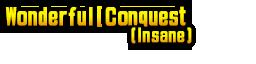 Wonderful Conquest (Insane)