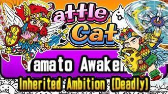 Unlock Prince Yamato's True Form Yamato Awakens!, Inherited Ambition (Deadly) Battle Cats