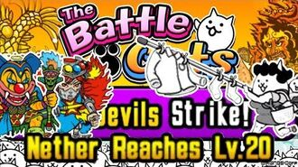 CPU, No Hacker The Devils Strike!, Nether Reaches Lv.20 Battle Cats
