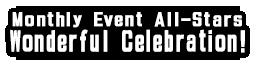 Monthly Event All-Stars Wonderful Celebration