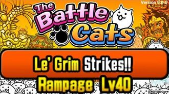 Le' Grim Strikes!! Rampage Level 40, NO UBERS (Battle Cats)