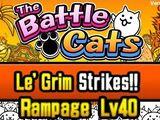 Le'Grim Strikes/Rampages 21~40
