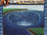 The Whirling Big Channel