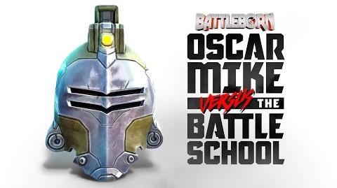 Battleborn Oscar Mike vs The Battle School