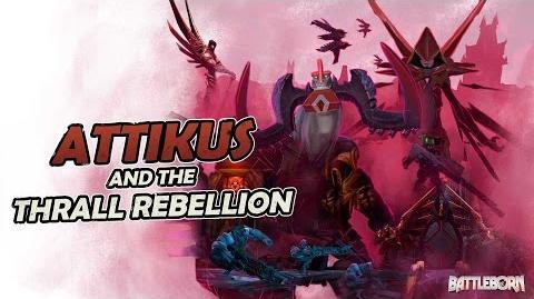 Battleborn Attikus and the Thrall Rebellion Trailer