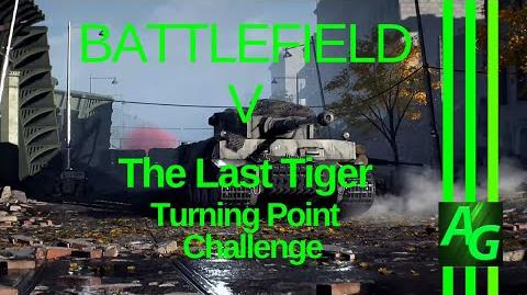 Battlefield V The Last Tiger - Turning Point Challenges