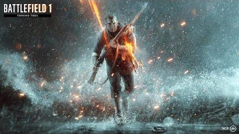 Battlefield 1 Turning Tides Official Trailer
