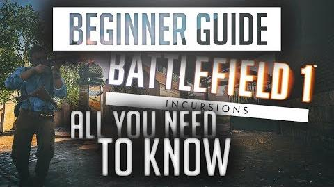 ➩ BEGINNER GUIDE - Battlefield 1 Incursions 5v5