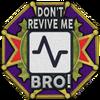 Don't Revive Me Bro