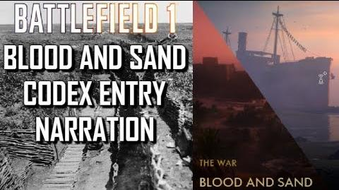 Blood and Sand Codex Entry Narration - Battlefield 1