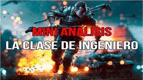Mini Analisis La Clase de INGENIERO en BF4!