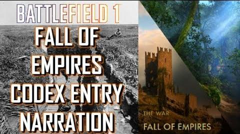 Fall of Empires Codex Entry Narration - Battlefield 1