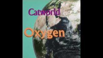 Catworld - Oxygen