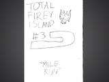 Total Firey Island/Book 3: Mile Run