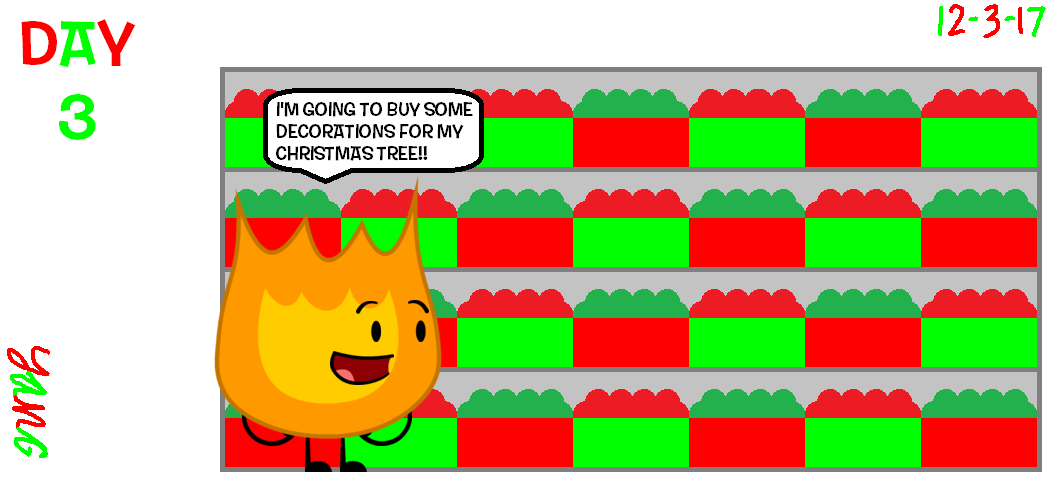 the 24 days of christmas day 3 firey is going to buying some decorations for treepng