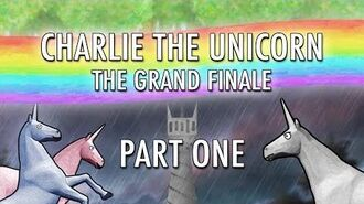 Charlie the Unicorn The Grand Finale (Part One)