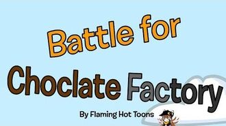 Battle For Choclate Factory Intro